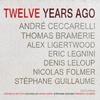 Couverture de l'album Twelve Years Ago