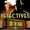 Cover of the album Detectives On the Radio, Vol. 1