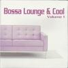 Couverture de l'album Bossa Lounge & Cool, Vol. 1