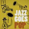 Couverture de l'album Jazz Goes Pop