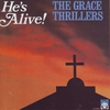 """Couverture de l'album The Grace Thrillers """"He's Alive!"""""""