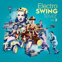 Couverture du titre Electro Swing Fever, Vol. 2