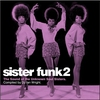 Couverture de l'album Sister Funk 2 - The Sound of the Unknown Soul Sisters