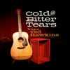 Couverture de l'album Cold and Bitter Tears: The Songs of Ted Hawkins