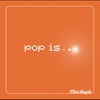 Couverture de l'album Pop Is...