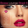Cover of the album Bossa Lounge Brasil, Vol. 8 (feat. Bossa Versions)