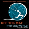 Couverture de l'album White Swan Records & Yogitunes Present: Off The Mat Into The World (Yoga Sounds of Seva Vol. 1)