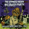 Cover of the album The Ultimate Rockin' Halloween Party: American Horror Songs, 1930s-1950s