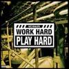 Couverture du titre Work Hard Play Hard