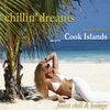 Cover of the album Chillin' Dreams Cook Islands (Chill Lounge Downbeat Del Mar)