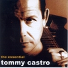 Cover of the album The Essential Tommy Castro
