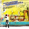 Cover of the album Brazil Classics 7: What's Happening In Pernambuco - New Sounds of the Brazilian Northeast