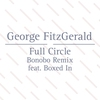 Cover of the album Full Circle (feat. Boxed In) [Bonobo Remix] - Single