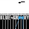 Cover of the album Blue 'N Groovy - Blue Note Connects With the Good Vibes