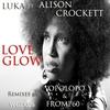 Couverture de l'album Love Glow (feat. Alison Crockett)