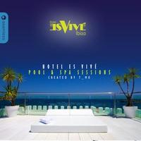 Couverture du titre Hotel Es Vivé Ibiza Pool & Spa Sessions