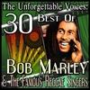 Couverture de l'album The Unforgettable Voices: 30 Best Of Bob Marley & The Famous Reggae Singers