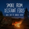 Cover of the album Smoke from Distant Fires - Single