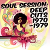 Cover of the album Soul Session: Deep Cuts 1970-1979