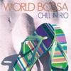 Cover of the album World Bossa Chill In Rio (Male & Female Perfomance)