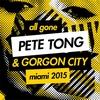 Couverture de l'album All Gone Pete Tong & Gorgon City Miami 2015