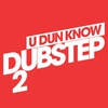 Cover of the album U Dun Know Dubstep 2