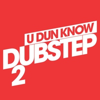 Cover of the track U Dun Know Dubstep 2
