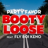 Couverture de l'album Booty Loose (feat. Fly Boi Keno) - Single