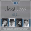 Cover of the album José José - 40 Aniversario, Vol. 1