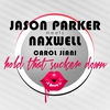 Cover of the track Hold That Sucker Down (Jason Parker Meets Naxwell) [feat. Carol Jiani]