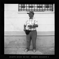 Couverture du titre Happy Body Music - Remix Session 1