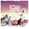 Cover of the album We're All Young Together