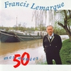 Cover of the album Francis Lemarque : Mes 50 années