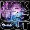 Couverture de l'album Kick Us Out - Single