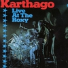 Cover of the album Karthago Live At The Roxy
