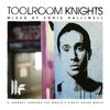Cover of the album Toolroom Knights (Mixed By Eddie Halliwell)
