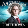 Couverture de l'album Beethoven - 100 Supreme Classical Masterpieces: Rise of the Masters