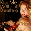 Cover of the album Kiss Me Without Breathing (feat. Malyce) - EP