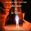 Cover of the album Au cœur de la Terre (Musique pour l'ancrage)