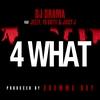 Couverture de l'album 4 What (feat. Jeezy, Yo Gotti & Juicy J) - Single