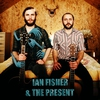 Cover of the album Ian Fisher & The Present