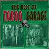 Couverture de l'album The Best of Taboo Garage