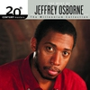 Cover of the album 20th Century Masters - The Millennium Collection: Best of Jeffrey Osborne