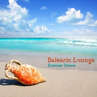 Cover of the track Balearic Lounge - Summer Dream