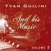 Cover of the album Yvan Guilini and His Music, Vol. 2