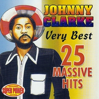Couverture du titre Johnny Clarke: Very Best - 25 Massive Hits