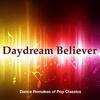 Cover of the album Daydream Believer: Dance Remakes Of Pop Classics