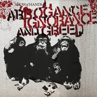 Cover of the track Arrogance Ignorance and Greed