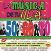 Cover of the album La Música de Tu Vida, Vol. 2: Los Mágicos 50, Los Felices 60, Los Maravillosos 70