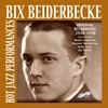Couverture de l'album Bix Beiderbecke: Original Recordings 1926-1930